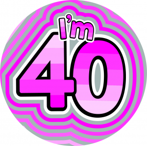 I'm 40 Giant Pink Badge