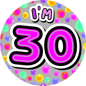 I'm 30 Giant Pink Badge